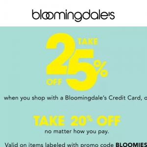 Bloomingdale's - 25% Off When You Shop With A Bloomingdale's Credit Card