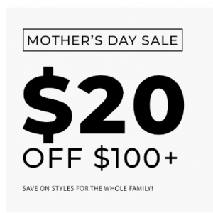 Mother's Day Sale -  $20 Off $100+ @ SHOEBACCA