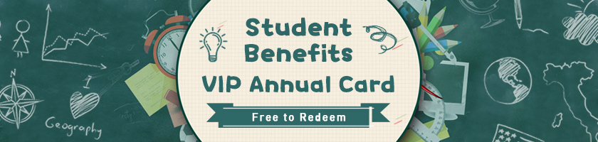 Student Benefits - VIP Annual Card is Waiting for You!